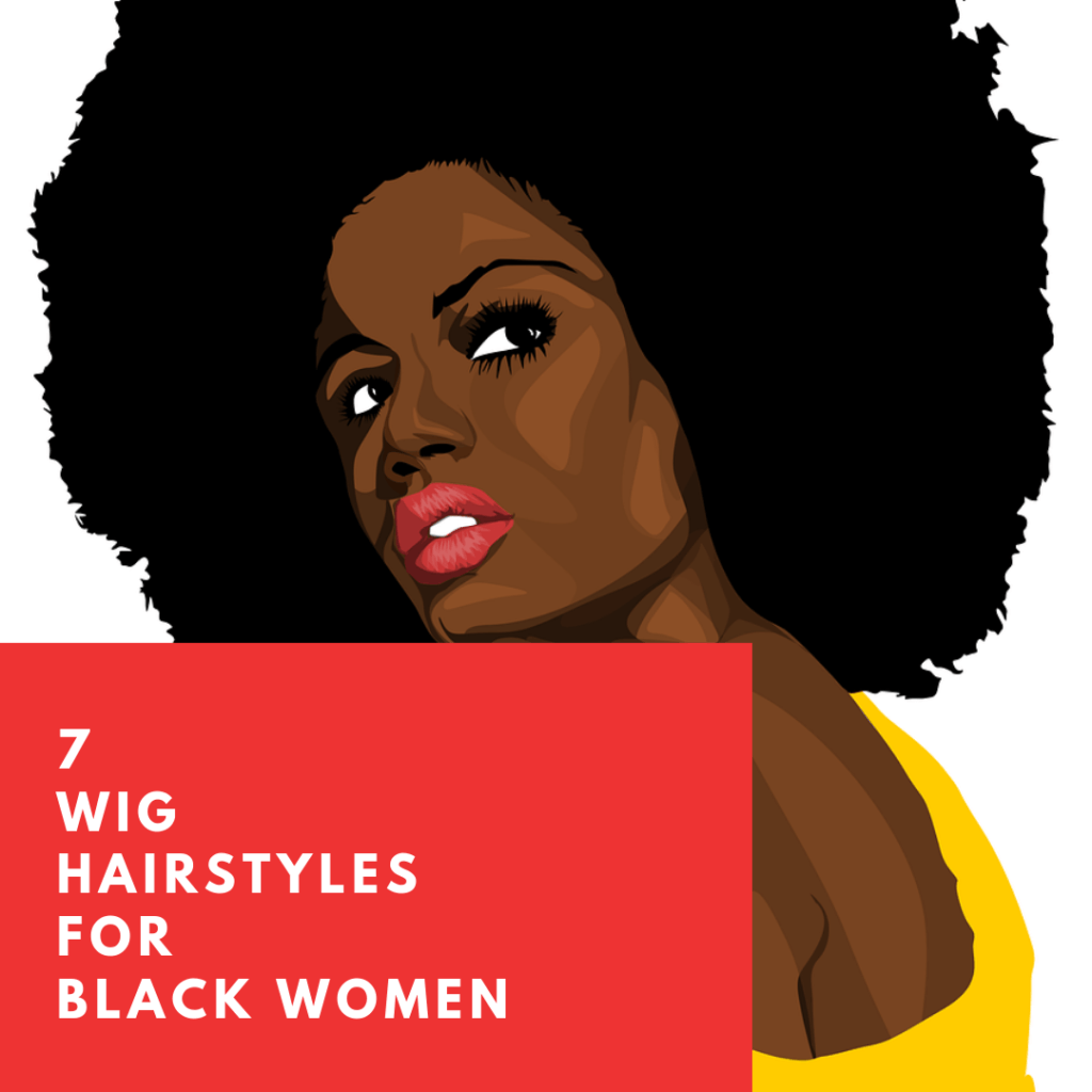 7 Wig Hairstyles for Black Women