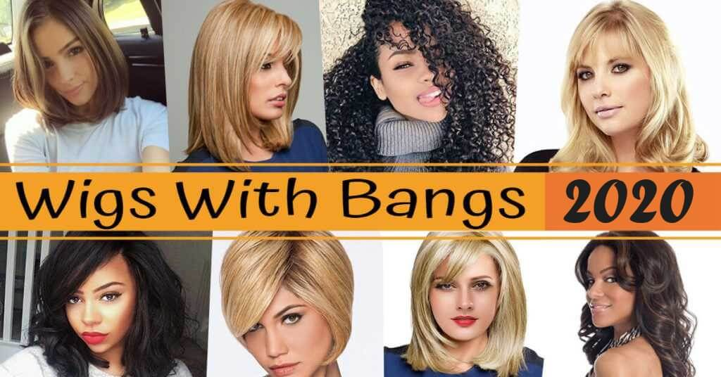 Best Wigs with Bangs 2020
