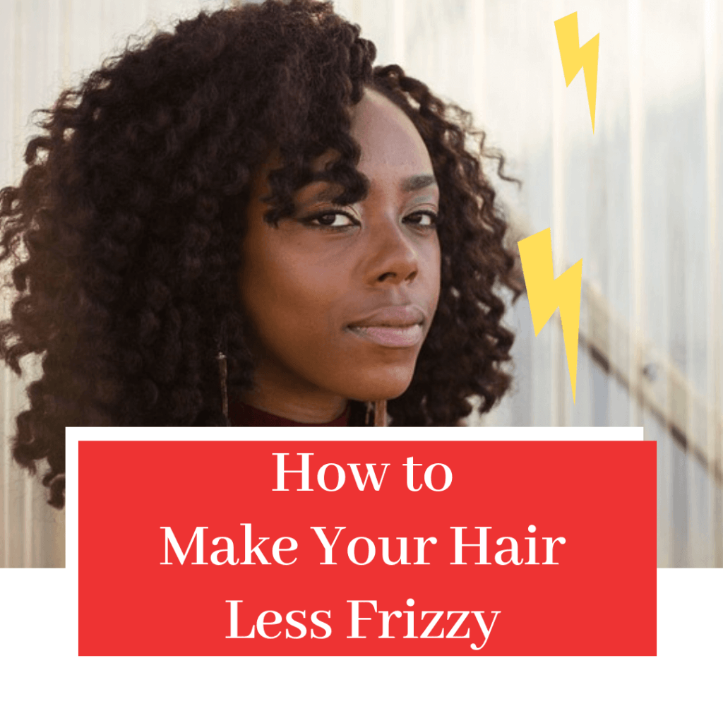 How to Make Your Hair Less Frizzy